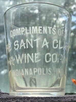 1890's •SANTA CLARA WINE• Indianapolis Ind/In pre-pro Saloon•WHISKEY SHOT GLASS•