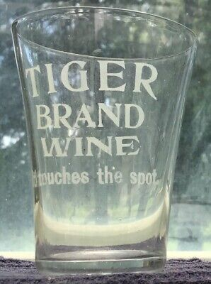 1890's •TIGER WINE IT TOUCHES THE SPOT• old pre-pro Saloon •WHISKEY SHOT GLASS•