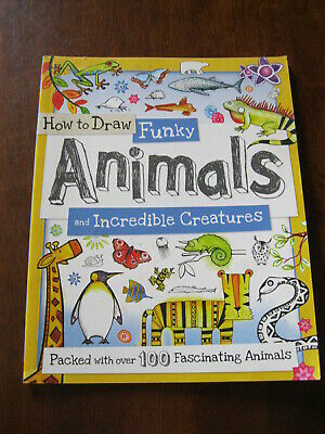 How to Draw Funky Animals and Incredible Creatures:2012  : Preloved