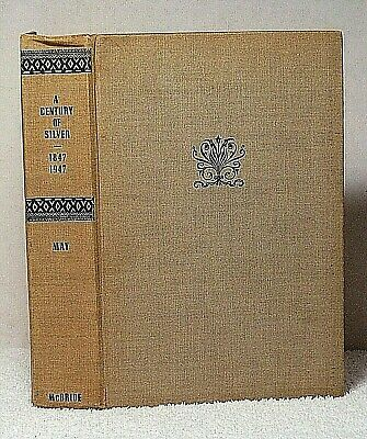 CENTURY OF SILVER 1847~1947 May Book History Rogers Wilcox Holmes Marks Sterling