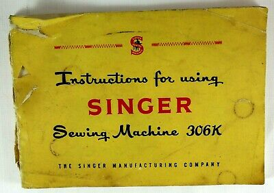 Singer Instructions for Using Sewing Machine 306K 22 & 23 Collectable Vintage