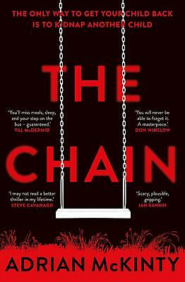 The Chain: The unique and unforgettable thriller of the year by Adrian McKinty