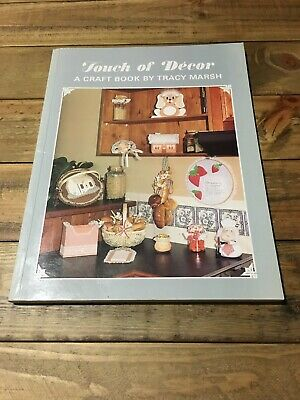 Touch of Decor A Craft Book by Tracy Marsh