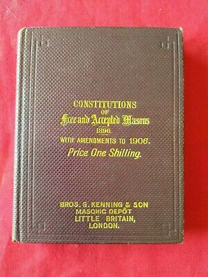 Book Of Constitutions Of Antient Fratenity Of Free & Accepted Masons 1906