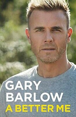A Better Me: The Official Autobiography Hardback Book by Gary Barlow