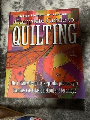 Better Homes and Gardens: Complete Guide to Quilting,  More than 750 Step-by-Ste