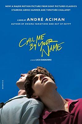 NEW - Call Me by Your Name: A Novel by Aciman, Andre