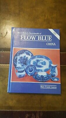 The Collectors Encyclopedia Of Flow Blue China By Mary Frank Gaston Hardcover