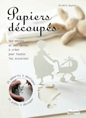 Papiers decoupes Michele Wagner Catherine Graesbeck Dessain et Tolra Initiations