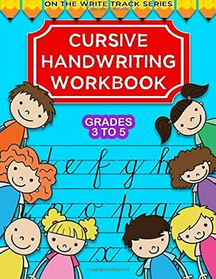 Cursive Handwriting Workbook For Grades 3 To 5: A Trace and Learn Practice Book
