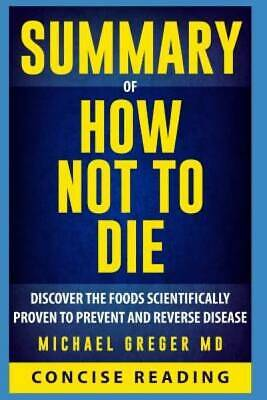 Summary of How Not To Die By Michael Greger MD