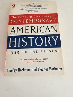 A Dictionary of Contemporary American History: 1945 to the Present by Stanley...