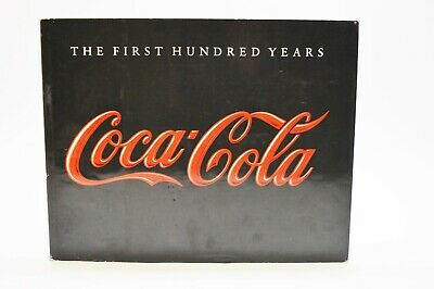 Original Coca Cola The First Hundred Years Hardcover with Sleeve Anne Hoene Hoy