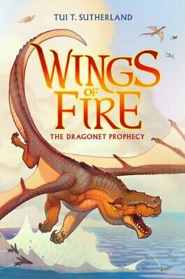 NEW - Wings of Fire Book One: The Dragonet Prophecy by Sutherland, Tui T.