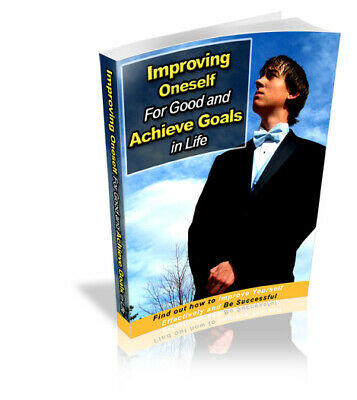 Improving Oneself for Good and Achieve Goals in Life eBook PDF +  Feedback