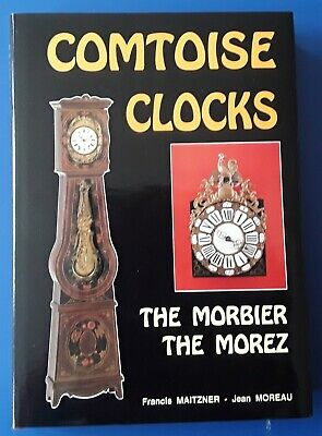 Comtoise Clocks The Morbier The Morez History, Description .Restoration, Repair