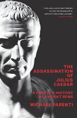 Assassination Of Julius Caesar : A People's History Of Ancient Rome, Paperbac...