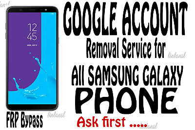 Google Account Removal fpr bypass Service for Samsung Galaxy Phone [Ask first]
