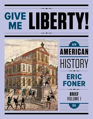 Give Me Liberty!: An American History INSTRUCTORS COPY