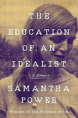 The Education of an Idealist A Memoir n Human Rights by Samantha Power Hardcover
