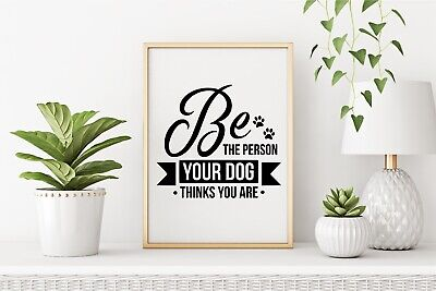 Dog quote printed text frame prints A4