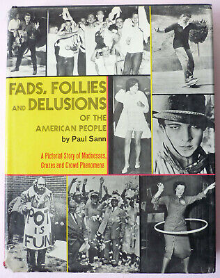FADS, FOLLIES AND DELUSIONS OF THE AMERICAN PEOPLE By Sann 1967 HCDJ 400+ Photos