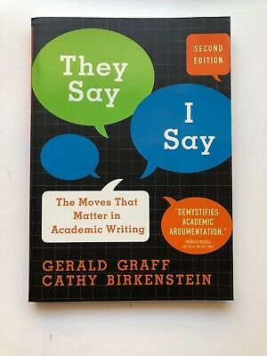 They Say / I Say : The Moves That Matter in Academic Writing by Gerald Graff