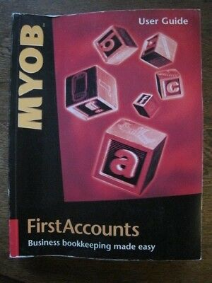 MYOB First Accounts User Guide Version 3.1 - Business Bookkeeping Manual