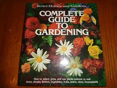 Complete Guide to Gardening Better Homes & Gardens
