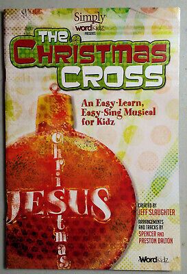 The Christmas Cross Easy Learn Sing Kids songbook Jeff Slaughter 2014 WORD Music