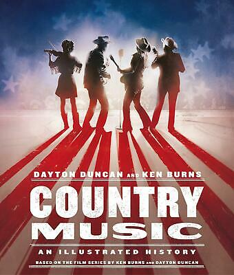 Country Music: An Illustrated History by Dayton Duncan Country Music Hardcover