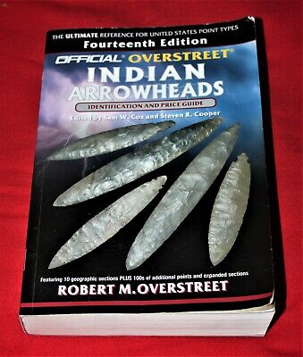 14 Edition By Robert M. Overstreet Indian Arrowheads