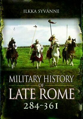 NEW - Military History of Late Rome 284-361 by Syvanne, Dr. Ilkka