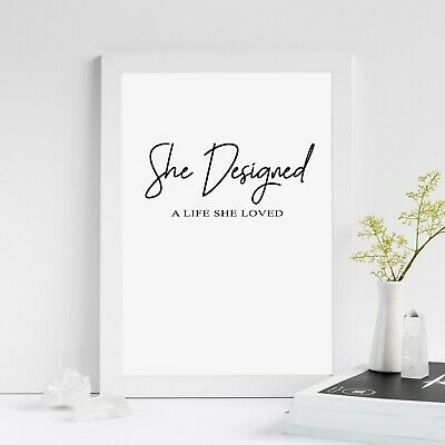 She Designed a Life She Loved | Inspirational Quote Print Wall Art Gift Poster