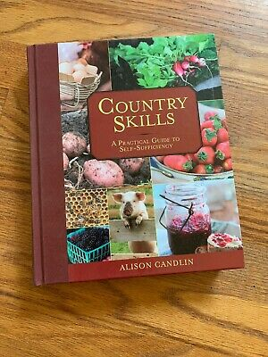 A Practical Guide to Self-Sufficiency Country Skills