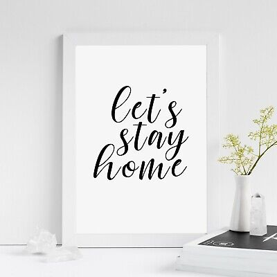 Lets Stay Home Print | Inspirational Motivational Quote Poster Wall Art Gift
