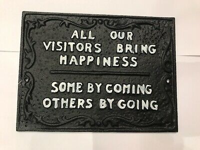 "Black 7"" Metal Cast Iron "" Visitors Bring Happiness"" Funny Sign Plaque"