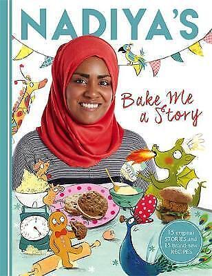 Nadiya's Bake Me a Story: Fifteen stories and recipes for Hussain