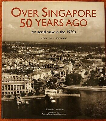 Over Singapore 50 Years Ago: An Aerial View in the 1950s by Yeoh, Brenda Book