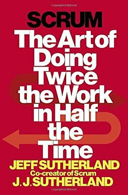 NEW - Scrum: The Art of Doing Twice the Work in Half the Time