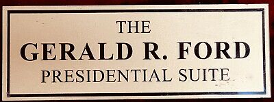 """""""THE GERALD R FORD PRESIDENTIAL SUITE"""" Sign from The RITZ CARLTON, Rancho Mirage"""