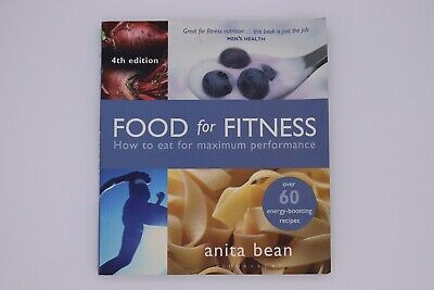 Food for Fitness: How to Eat for Maximum Performance by Anita Bean...