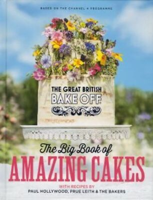 The Great British Bake Off: The Big Book of Amazing Cakes