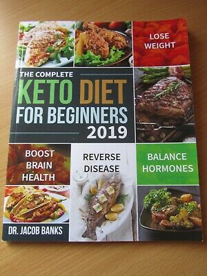 The Complete Keto Diet for Beginners 2019 by Dr Jacob Banks. Great condition