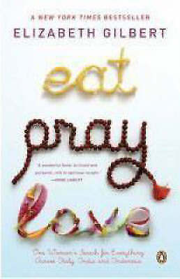 Eat Pray Love 10th-Anniversary Edition: One Woman's Sea...