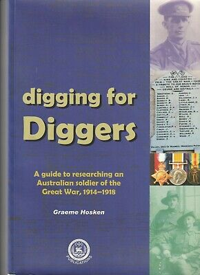 Researching Australian Soldiers WW1 1914-1918 Digging for Diggers Scarce BOOK
