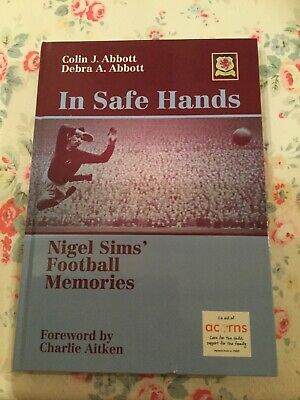 Nigel Sims' Football Memories: In Safe Hands - signed!