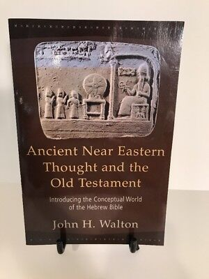 Ancient Near Eastern Thought and the Old Testament: Introducing the Conceptual