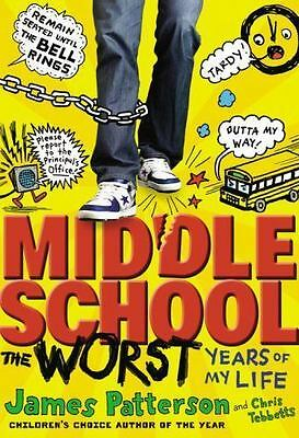 Middle School, The Worst Years of My Life by James Patterson, Chris Tebbetts