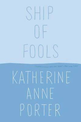 Ship of Fools by Porter, Katherine Anne